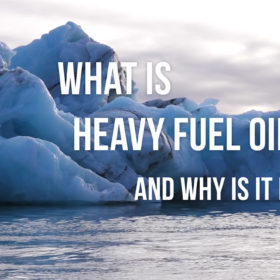 What is Heavy Fuel Oil? And why is it bad?
